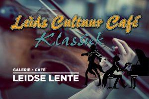 Leids Cultuur Café Klassiek @ Galerie Café Leidse Lente | Leiden | Zuid-Holland | Nederland