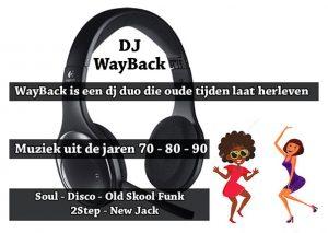 DJ-formatie WayBack laat oude tijden herleven met muziek uit de jaren 70, 80 en 90