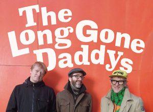 Long Gone Daddy's nog lang niet vertrokken!